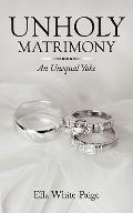 Unholy Matrimony : An Unequal Yoke