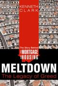 Story Behind the Mortgage and Housing Meltdown : The Legacy of Greed