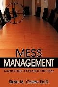 Mess Management : Lessons from A Corporate Hit Man