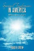 Spiritual Transformation in America : What it means to all of Us