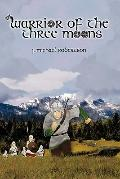 Warrior of the Three Moons : Book I of the God Wars of Ithir