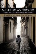 Mi Sueño Americano : El Viaje de una Mujer Viviendo con una Enfermedad Crónica