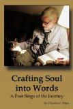 Crafting Soul Into Words: A Poet Sings of the Journey