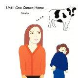 Until Cow Comes Home
