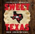 Sweet on Texas: Lovable Confections from the Lone Star State