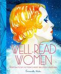 Well-Read Women : Portraits of Fiction�s Most Beloved Heroines