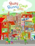 Busy Bunny Days : In the Town, on the Farm and at the Port