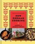 German Cooking Now : 100 Recipes for Family-Style Meals