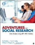 Adventures in Social Research: Data Analysis Using IBM SPSS Statistics