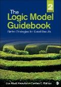 Logic Model Guidebook : Better Organizational Strategies for Great Results