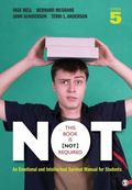 This Book Is [Not] Required : An Emotional and Intellectual Survival Manual for Students