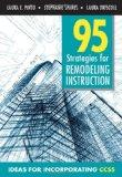 95 Strategies for Remodeling Instruction: Ideas for Incorporating CCSS