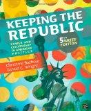 Keeping the Republic: Power and Citizenship in American Politics, 5th Brief Edition