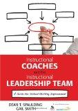 Instructional Coaches and the Instructional Leadership Team: A Guide for School-Building Imp...