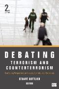 Debating Terrorism and Counterterrorism : Conflicting Perspectives on Causes, Contexts, and ...