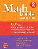 Math Tools, Grades 3-12: 60+ Ways to Build Mathematical Practices, Differentiate Instruction...