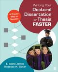 Writing Your Doctoral Dissertation or Thesis Faster : A Proven Map to Success