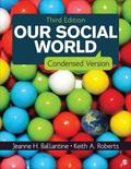Our Social World : Condensed Version