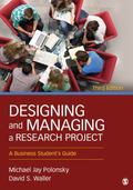 Designing and Managing a Research Project : A Business Student's Guide