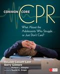 Common Core CPR : What about the Adolescents Who Struggle ... or Just Don't Care?
