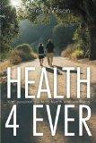 Health 4 Ever: Your personal guide to health and wellbeing