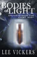 Bodies of Light : Enlightenment for Every Body