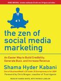 The Zen of Social Media Marketing: An Easier Way to Build Credibility, Generate Buzz, and In...