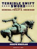 Terrible Swift Sword: The Life of General p Carlop H. Sheridan