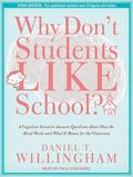 Why Don't Students Like School?: A Cognitive Scientist Answers Questions About How the Mind ...