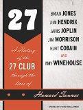 27: A History of the 27 Club Through the Lives of Brian Jones, Jimi Hendrix, Janis Joplin, J...