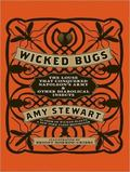 Wicked Bugs: The Louse That Conquered Napoleon's Army and Other Diabolical Insects