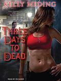 Three Days to Dead (Dreg City)