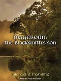 Mageborn:The Blacksmith's Son