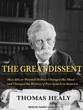 The Great Dissent: How Oliver Wendell Holmes Changed His Mind--and Changed the History of Fr...