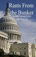 Rants From the Bunker: Facebook Posts and Debates in the Obama Era