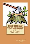 Put the Ax to the Root : And Prune the Tree