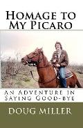Homage to My Picaro : An Adventure in Saying Good-bye