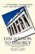 Discretion to Disobey : A Study of Lawful Departures from Legal Rules