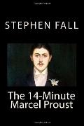 14-Minute Marcel Proust : A Very Short Guide to the Greatest Novel Ever Written