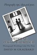 Wedding Photographer : Photograph Weddings Like the Pros