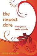 Respect Dare : A Small Group Leader's Guide