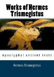 Works of Hermes Trismegistus: Apocryphal ancient texts (Greek Edition)