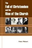 The Fall of Christendom and the Rise of the Church