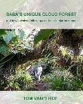 Saba's Unique Cloud Forest : And how it evolved during a series of major Hurricanes