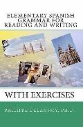 Elementary Spanish Grammar for Reading and Writing : With Exercises