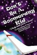 Don't Be A Boomerang Kid : A Young Adult's Guide to Success