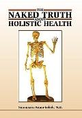 Naked truth about Holistic Health