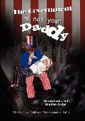 Government Is Not Your Daddy