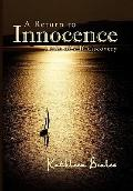 Return to Innocence : A Journey of Self-discovery