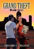 Grand Theft : Miami Heist